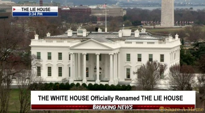 THE WHITE HOUSE Officially Renamed THE LIE HOUSE