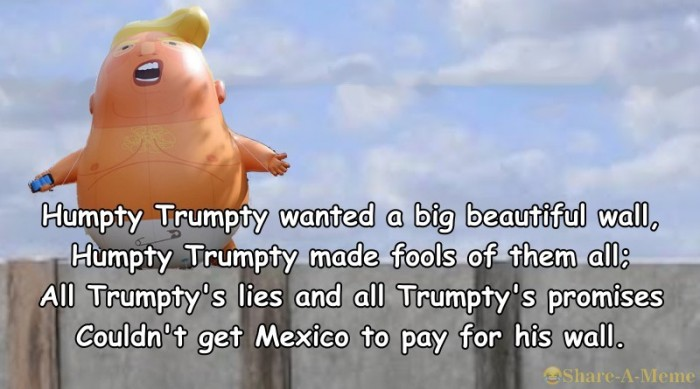 Humpty Trumpty Wanted A Big Beautiful Wall Humpty Trumpty Made Fools Of Them All